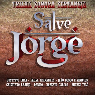 Baixar Salve Jorge Trilha Sonora da Novela 2012