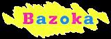 QUIOSCO BAZOKA
