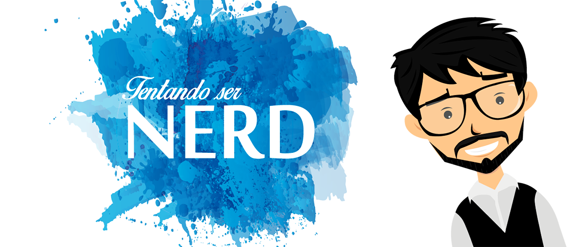 Tentando Ser Nerd