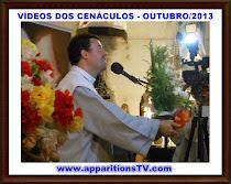OUTUBRO/2013-VÍDEOS DOS CENÁCULOS DAS TRANSMISSÕES DIÁRIAS