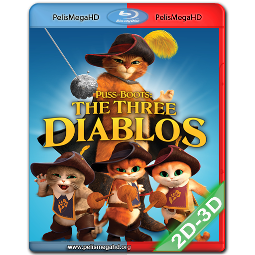 EL GATO CON BOTAS: LOS TRES DIABLOS (2012) FULL 2D+3D SBS 1080P HD MKV ESPAÑOL LATINO