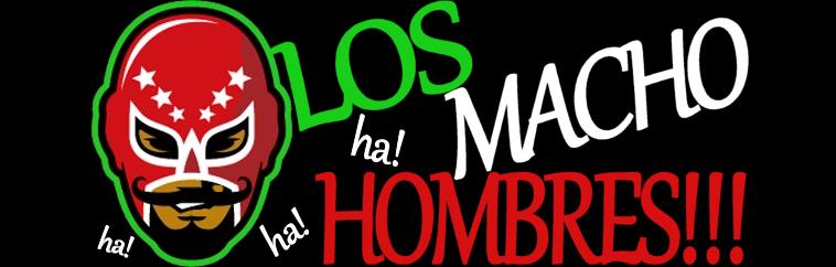 LOS MACHO HOMBRES