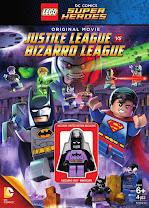 La Liga de la Justicia contra la Liga de Bizarro<br><span class='font12 dBlock'><i>(Lego DC Comics Super Heroes: Justice League vs. Bizarro League)</i></span>