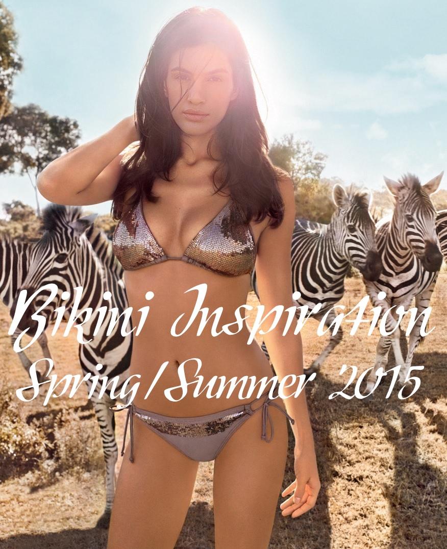 Bikini Inspiration Spring Summer 2015