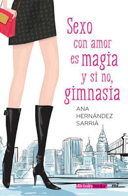 LIBRO - Sexo con amor es magia y si no, gimnasia  Ana Hernández Sarriá (Martínez Roca - 5 Noviembre 2015) NOVELA | Edición papel & ebook kindle Comprar en Amazon España
