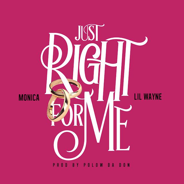 Monica ft. Lil Wayne – Just Right For Me (Lyrics)