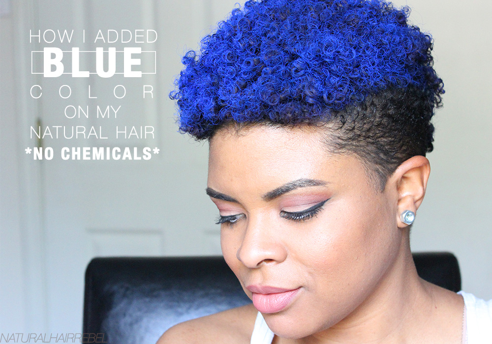 How to add blue color on natural hair with no chemicals via naturalhairrebel.com