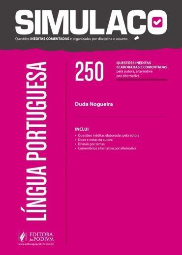 Simulaço Língua Portuguesa - 250 Questões Inéditas Elaboradas Pela Autora e Comentadas