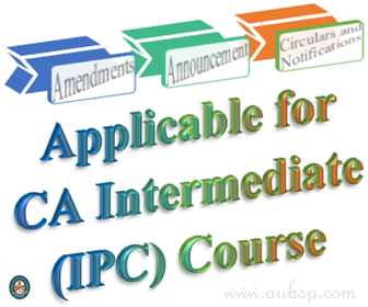 Relevant Amendments applicable for CA IPC Nov, 2013 Exam
