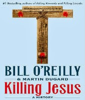 Killing Jesus: A History by Bill O'Reilly