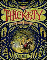 The Thickety by J.A. White