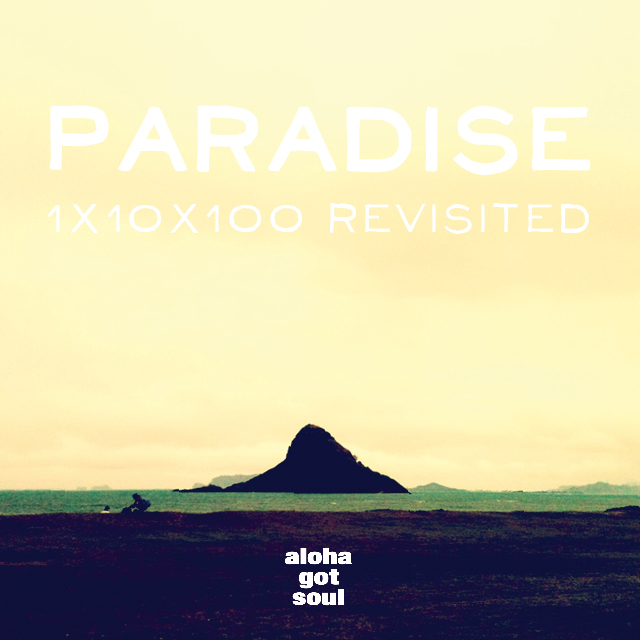 Aloha got Soul - Paradise 1x10x100 revisited ( Mixtape for your Soul - Stream )