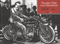 Pancho Villa toma zacatecas,Paco Ignacio Taibo II, Eko,Sexto Piso  tienda de comics en México distrito federal, venta de comics en México df