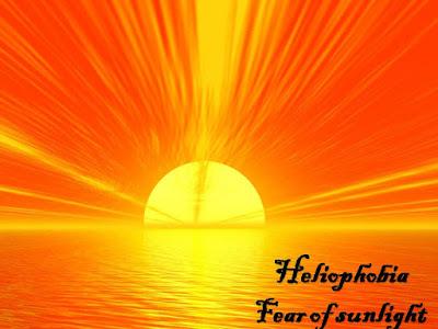 Heliophobia, fear of sunlisht