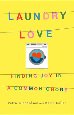 Laundry Love: Finding Joy In A Common Chore by Patric Richardson