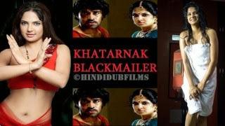 Khatarnak Blackmailer 2013 Hindi Dubbed WebRip 700mb