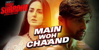Main Woh Chaand Lyrics - Tera Surroor 2