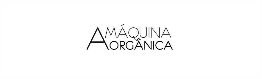 A Máquina Orgânica