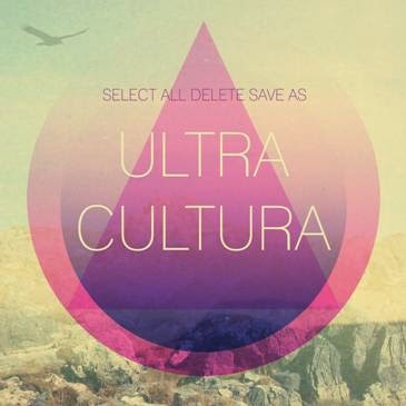 Select All Delete Save As second album Ultra Cultura