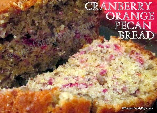 Recipes For My Boys: Cranberry Orange Pecan Bread