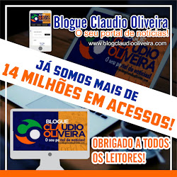 BLOGUE CLAUDIO OLIVEIRA: JÁ SOMOS MAIS DE 14 MILHÕES E 500 MIL EM ACESSOS!