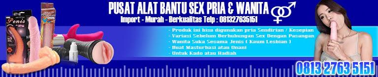 Jual Alat Bantu Sex 081327635151 Toko Sextoys Pria Wanita Dildo Vibrator Murah