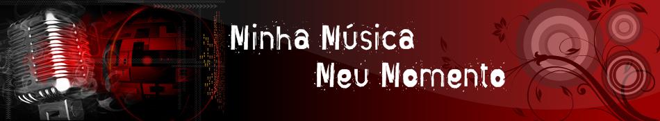 Minha Musica Meu Momento