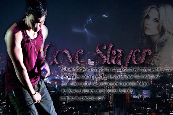 Love Slayer [Joe & Tu] [Novela Terminada] Love-slayer