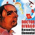 REVUELTA ELEMENTAL (2006) - DOCTOR DIVAGO
