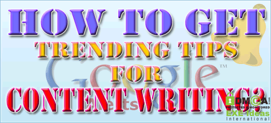 How To Get Trending Tips For Content Writing?