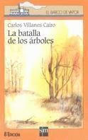 LA BATALLA DE LOS ARBOLES--CARLOS VILLANES CAIRO