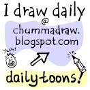Daily Toons @ ChummaDraw!