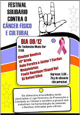 FESTIVAL SOLIDÁRIO CONTRA O CÂNCER FÍSICO E CULTURAL