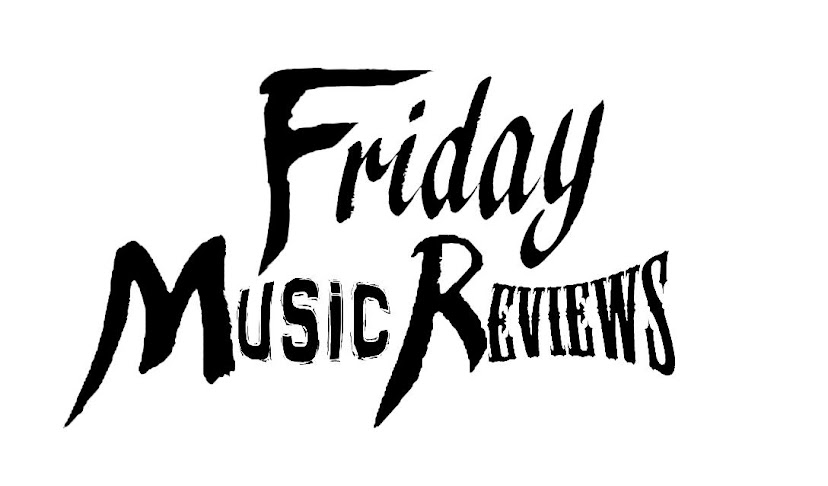 Friday Music Reviews