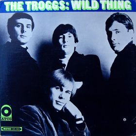 Wild thing. The troggs (Atco)