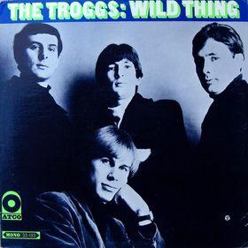 Wild thing. The troggs (Atco)