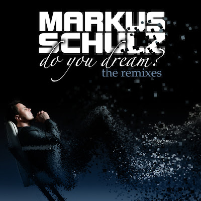 00 markus schulz do you dream  the remixes  extended versions web 2011 Markus Schulz Do You Dream  The Remixes  Extended Versions WEB 2011 TSP