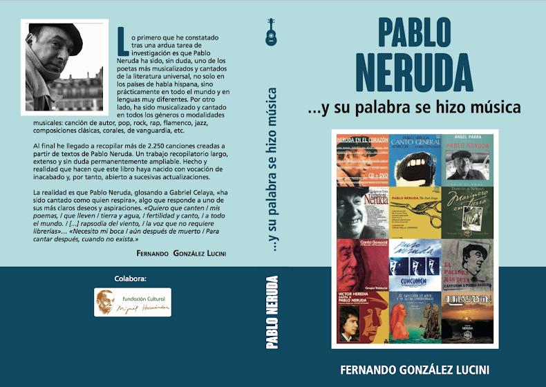 «PABLO NERUDA ....Y SU PALABRA SE HIZO MÚSICA»