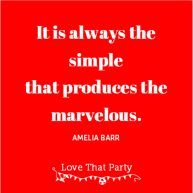 "Quote: ""It is always the simple that produces the marvelous"" Amelia Barr white text on red square background"