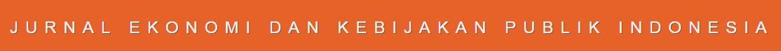 Jurnal Ekonomi dan Kebijakan Publik Indonesia