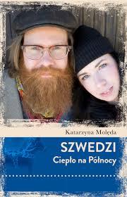 """Katarzyna Molęda - """"Szwedzi. Ciepło na północy"""""""