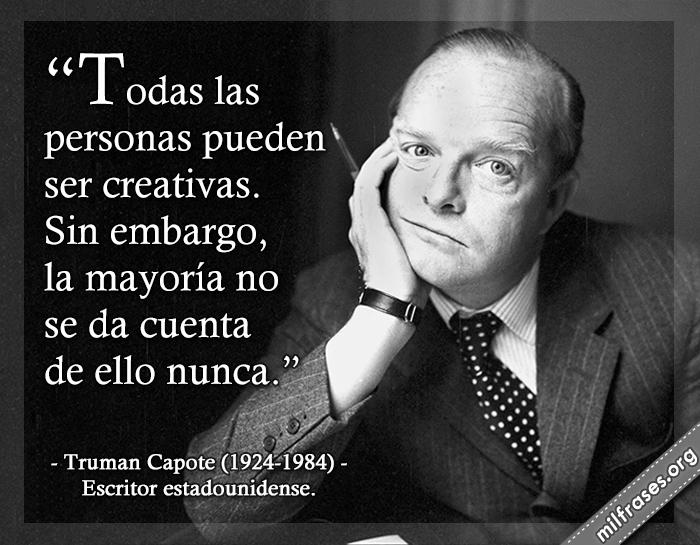 frases de Truman Capote 1924-1984. Escritor estadounidense.