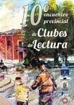 10º ENCUENTRO DE CLUBES DE LECTURA DE LA PROVINCIA DE ALBACETE