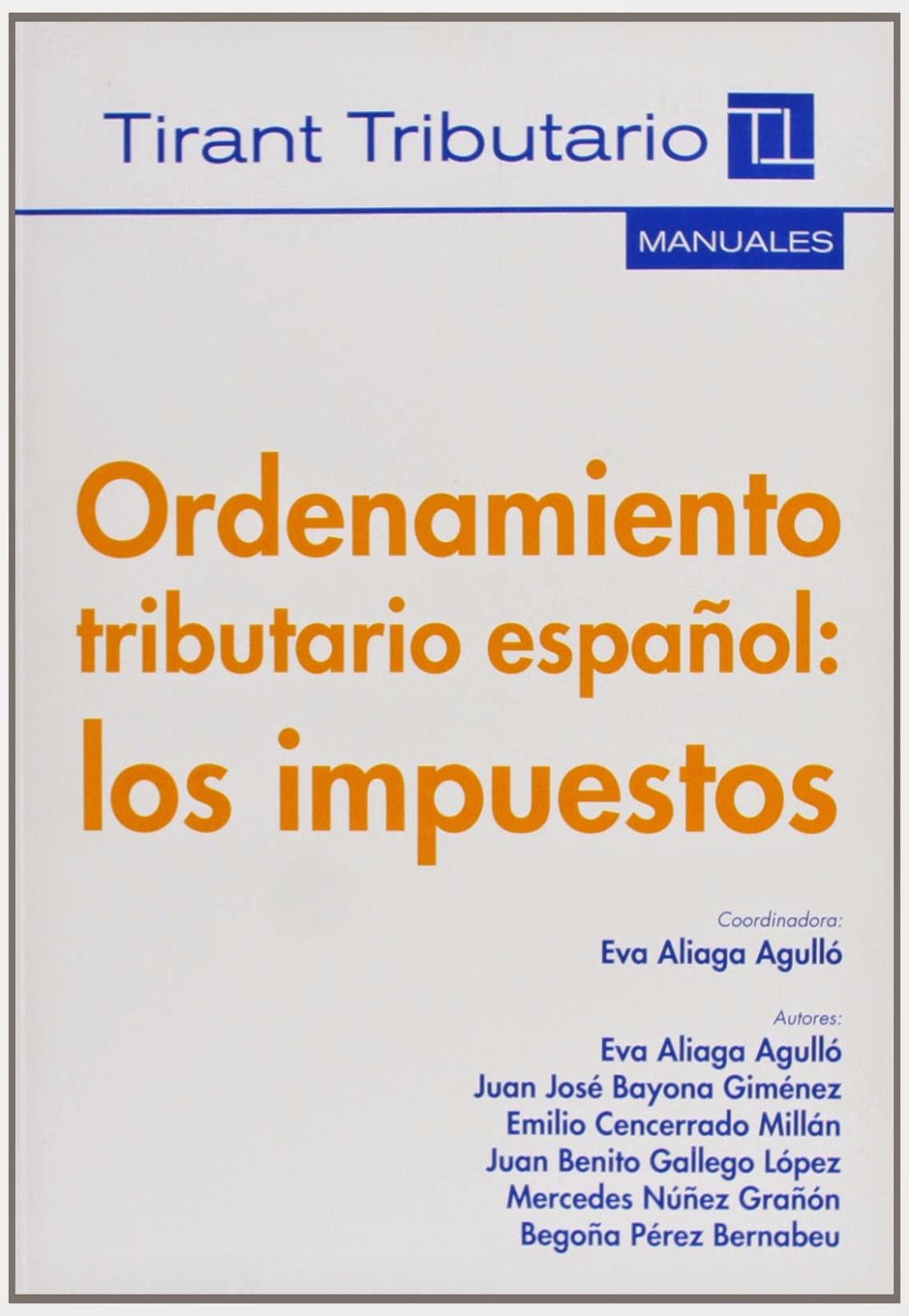 Ordenamiento Tributario Español: Los Impuestos. Manuales Técnicos Especializados de Derecho.