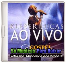 musicas%2Bpara%2Bbaixar CD Kleber Lucas – Gospel Collection Ao Vivo (2014)