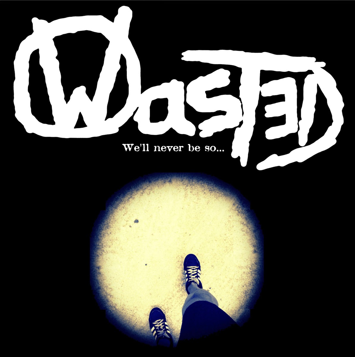WASTED -We'll Never Be So...- 7""