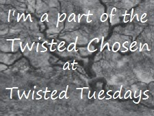 Chosen At Twisted Tuesday