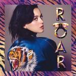 Capa Katy Perry – Roar (2013) | músicas