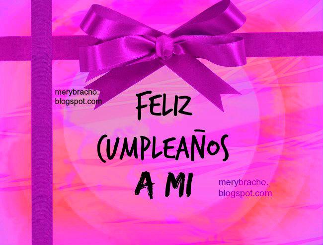 feliz-cumpleaños-a-mi.2 tarjeta para desearme un feliz cumpleaños a mi, imagen postal mujer