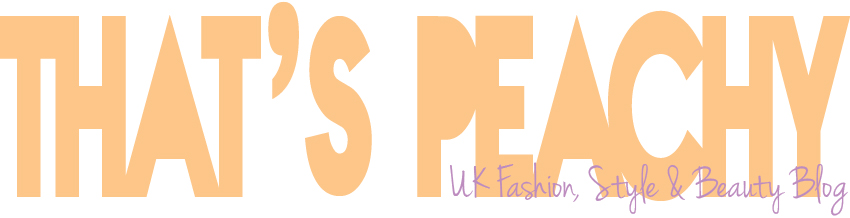 That's Peachy: UK Fashion & Beauty Blog